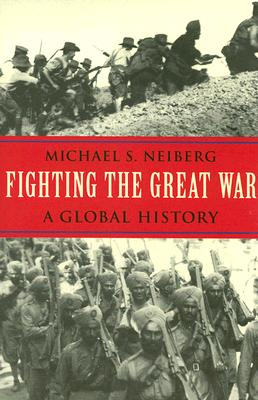 Fighting the Great War By Neiberg, Michael S.