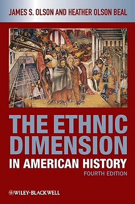 The Ethnic Dimension in American History By Olson, James Stuart/ Beal, Heather Olson
